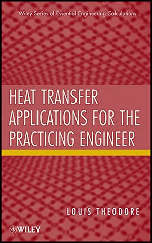 Heat Transfer Applications for the Practicing Engineer