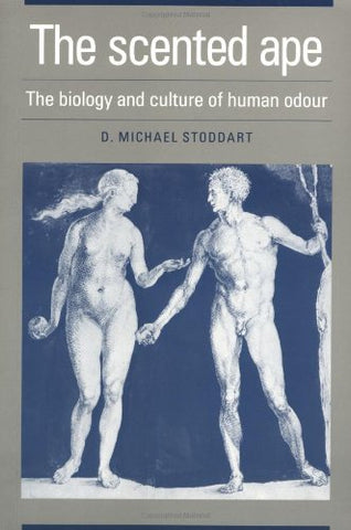 The Scented Ape: The Biology and Culture of Human Odour (Studies on Individual Development)