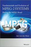 Fundamentals and Evolution of MPEG-2 Systems: Paving the MPEG Road