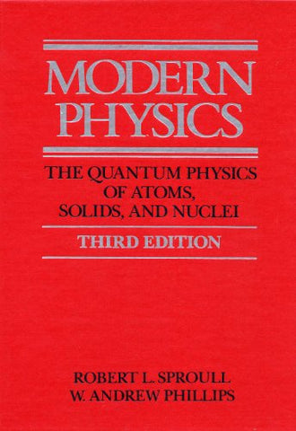 Modern Physics: The Quantum Physics of Atoms, Solids, and Nuclei
