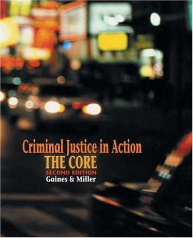 Criminal Justice in Action: The Core (with CD-ROM and InfoTrac) (Available Titles CengageNOW)