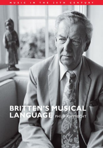 Britten's Musical Language (Music in the Twentieth Century)