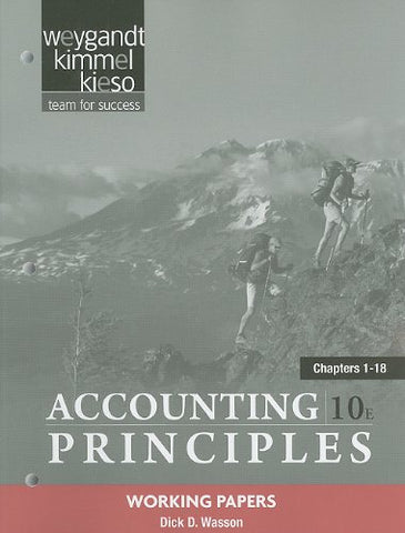 Working Papers Chapters 1-18 to accompany Accounting Principles