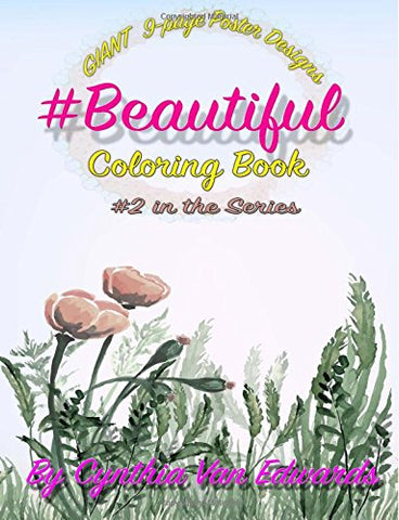 #Beautiful #Coloring Book: #Beautiful is Coloring Book #2 in the Adult Coloring Book Series Celebrating Beauty (Coloring Books, Beautiful Coloring ... Series of Adult Coloring Books) (Volume 2)