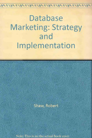 Database Marketing: Strategy and Implementation