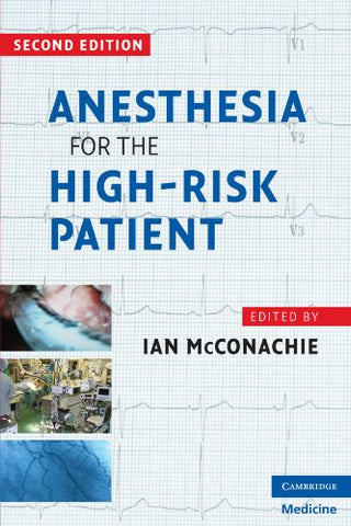Anesthesia for the High-Risk Patient (Cambridge Medicine (Paperback))