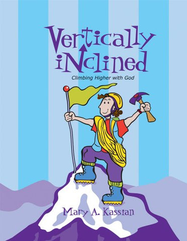 Vertically Inclined: Climbing Higher with God Member Book