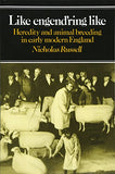 Like Engend'ring Like: Heredity and Animal Breeding in Early Modern England