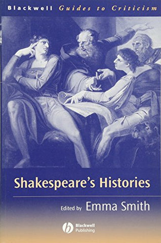 Shakespeare's Histories: A Guide to Criticism