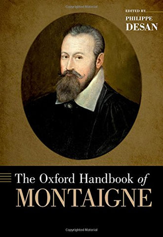 The Oxford Handbook of Montaigne (Oxford Handbooks)