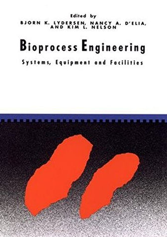 Bioprocess Engineering: Systems, Equipment and Facilities