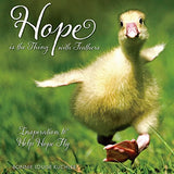 Hope Is the Thing with Feathers: Inspiration to Help Hope Fly (gift book)