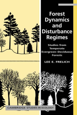 Forest Dynamics and Disturbance Regimes: Studies from Temperate Evergreen-Deciduous Forests (Cambridge Studies in Ecology)