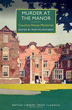 Murder at the Manor (British Library Crime Classics)