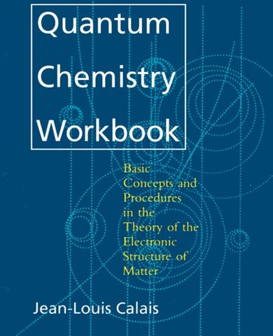 Quantum Chemistry Workbook: Basic Concepts and Procedures in the Theory of the Electronic Structure of Matter