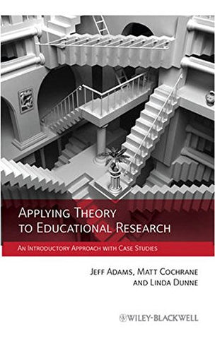 Applying Theory to Educational Research: An Introductory Approach with Case Studies