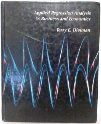 Applied Regression Analysis for Business and Economics (The Duxbury Series in Statistics and Decision Sciences)