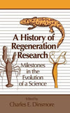 A History of Regeneration Research: Milestones in the Evolution of a Science