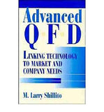 Advanced QFD: Linking Technology to Market and Company Needs
