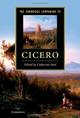 The Cambridge Companion to Cicero (Cambridge Companions to Literature)