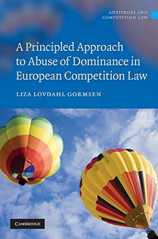 A Principled Approach to Abuse of Dominance in European Competition Law (Antitrust and Competition Law)
