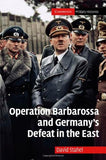 Operation Barbarossa and Germany's Defeat in the East (Cambridge Military Histories)