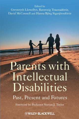 Parents with Intellectual Disabilities: Past, Present and Futures
