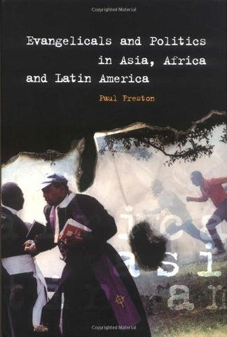 Evangelicals and Politics in Asia, Africa and Latin America