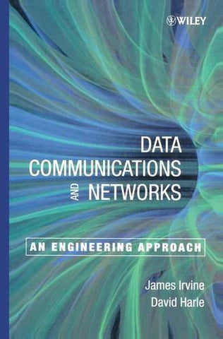 Data Communications and Networks: An Engineering Approach