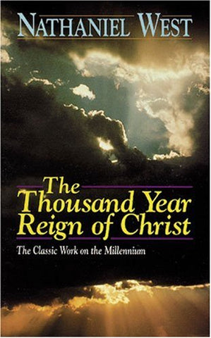 Thousand Year Reign of Christ, The