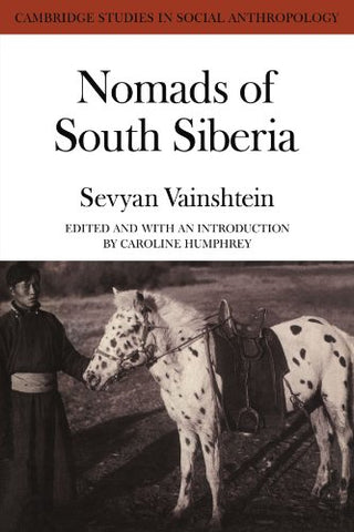 Nomads South Siberia: The Pastoral Economies of Tuva (Cambridge Studies in Social Anthropology (Paperback))