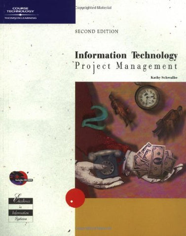 Information Technology Project Management, Second Edition