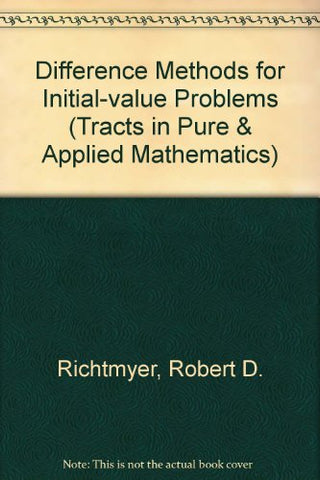 Difference Methods for Initial Value Problems (Tracts in Pure & Applied Mathematics)