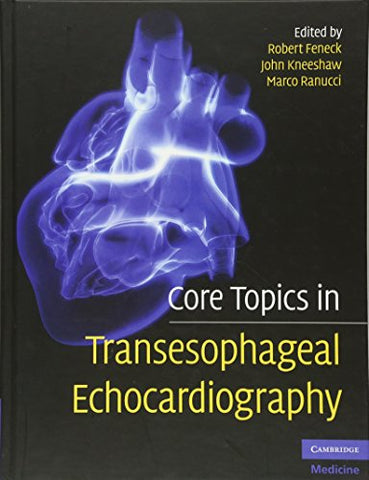 Core Topics in Transesophageal Echocardiography (Cambridge Medicine (Hardcover))