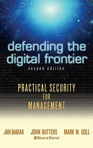 Defending the Digital Frontier: Practical Security for Management, 2nd Edition