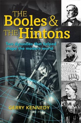 The Booles and the Hintons: Two Dynasties That Helped Shape the Modern World