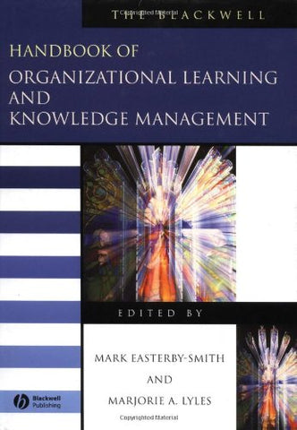 The Blackwell Handbook of Organizational Learning and Knowledge Management (Handbooks in Management)