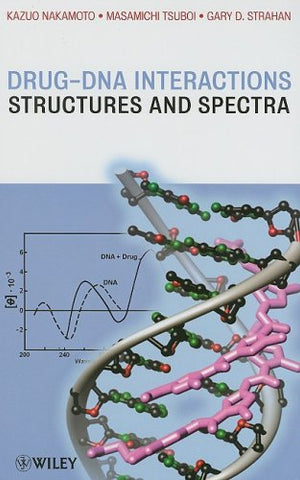 Drug-DNA Interactions: Structures and Spectra (Methods of Biochemical Analysis)