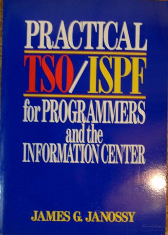 Practical TSO/ISPF for Programmers and the Information Center