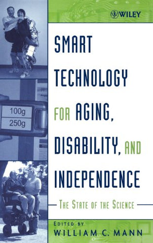 Smart Technology for Aging, Disability, and Independence: The State of the Science (v. 1)