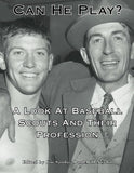 Can He Play?: A Look At Baseball Scouts  and Their Profession (SABR Digital Library) (Volume 1)