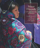 Maya Threads: A Woven History of Chiapas