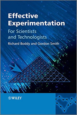 Effective Experimentation: For Scientists and Technologists