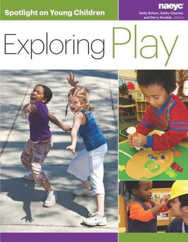 Spotlight on Young Children: Exploring Play