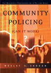 Community Policing: Can It Work? (The Wadsworth Professionalism in Policing Series)