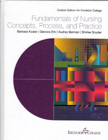 Fundamentals of Nursing: Excelsior College Edition: Concepts, Process, and Practice