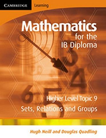 Mathematics for the IB Diploma Higher Level: Sets, Relations and Groups