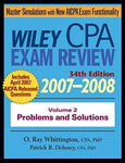 Wiley CPA Examination Review 2007-2008, Vol. 2: Problems and Solutions (Volume 2)