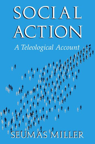 Social Action: A Teleological Account