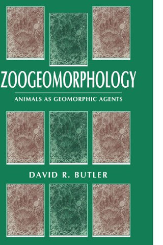 Zoogeomorphology: Animals as Geomorphic Agents